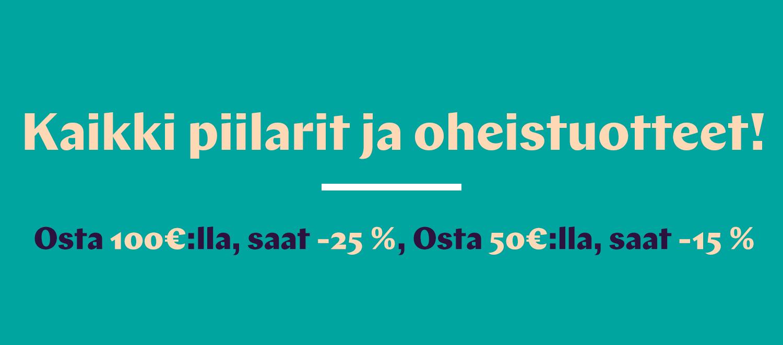 osta 100€:lla, saat -25 %, osta 50€:lla, saat -15 %