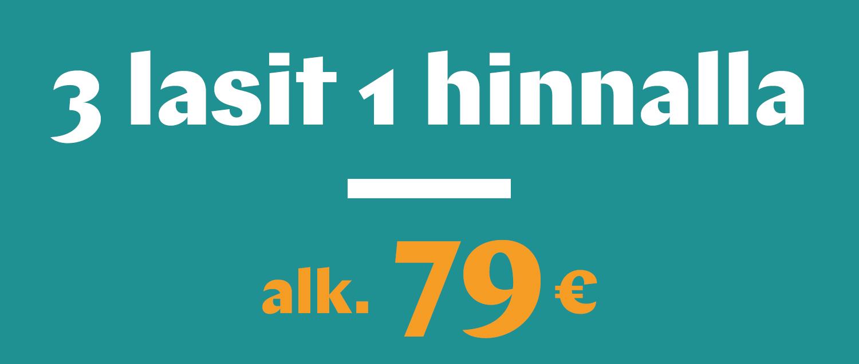 3 lasit 1 hinnalla alk. 79 €